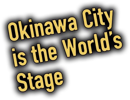 Okinawa will be on the world stage.